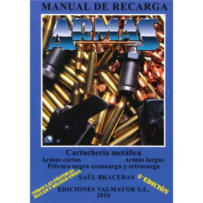 Weapons and ammunition reloading manual (Saul Braceras)